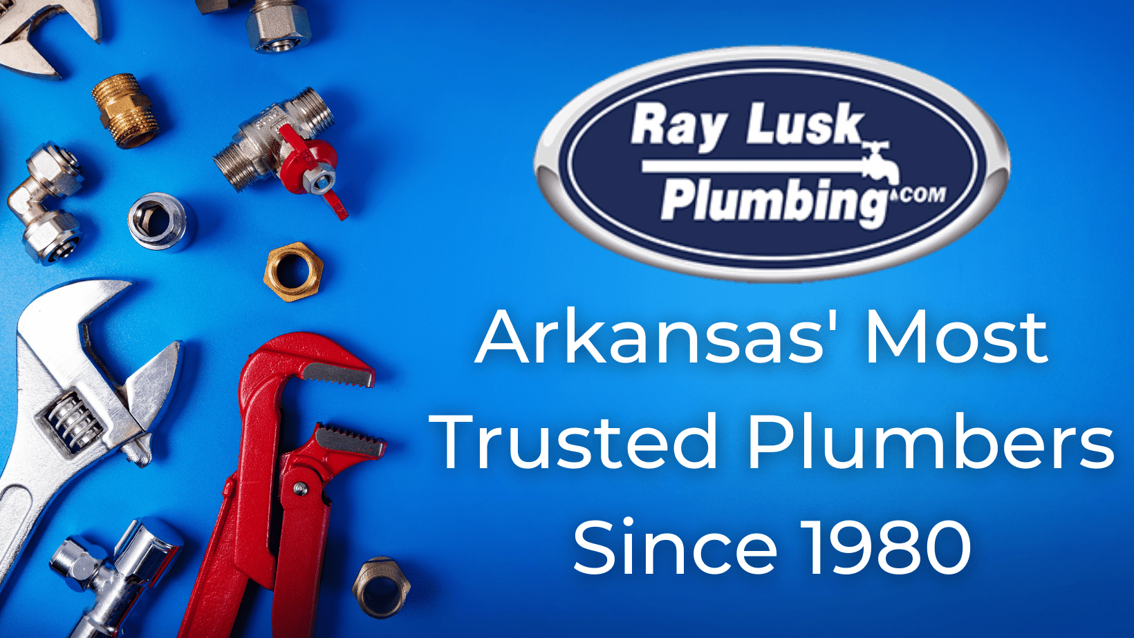 """Image text reads: """"Arkansas Most Trusted Plumbers Since 1980"""""""