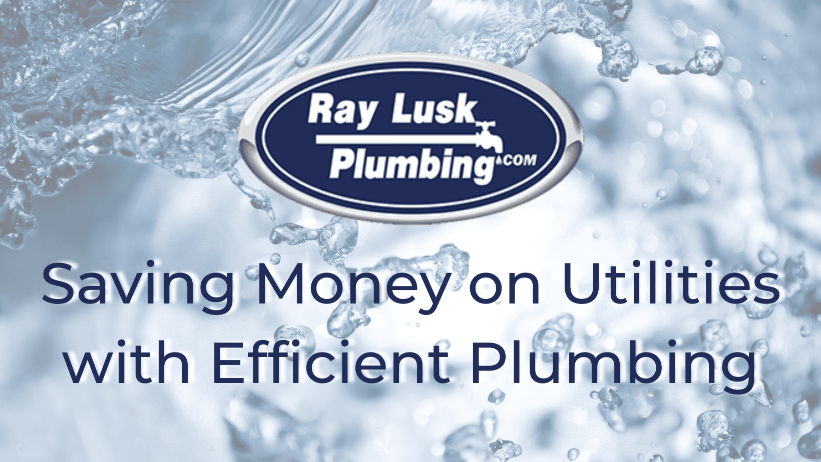 Image text reads: Save Money on Utilities with Efficient Plumbing